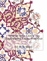 Step by Step Guide to Performing Umra and Hajj