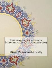 Reflexiones de una Nueva Musulmana(El Camino correcto)