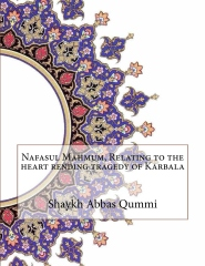 Nafasul Mahmum, Relating to the heart rending tragedy of Karbala