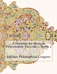 A History of Muslim Philosophy Volume 1, Book 2