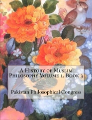 A History of Muslim Philosophy Volume 1, Book 3