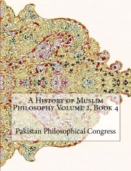 A History of Muslim Philosophy Volume 2, Book 4
