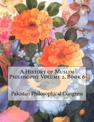 A History of Muslim Philosophy Volume 2, Book 6