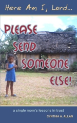 Here Am I, Lord... Please Send Someone Else!