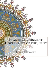 Islamic Government: Governance of the Jurist