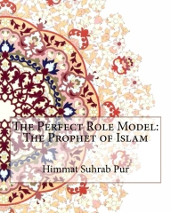 The Perfect Role Model: The Prophet of Islam