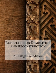 Repentance as Demolition and Reconstruction