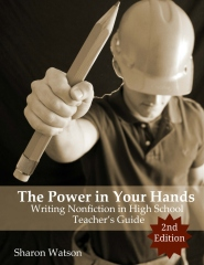 The Power in Your Hands: Writing Nonfiction in High School, 2nd Edition