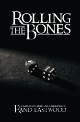 Rolling The Bones: 12 Tales of Life, Death, Loss, & Redemption
