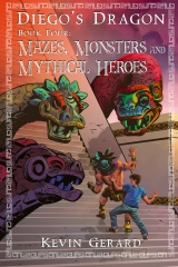 Diego's Dragon, Book Four: Mazes, Monsters, and Mythical Heroes