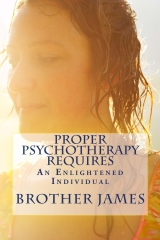 Proper PSYCHOTHERAPY Requires