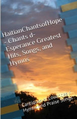 HaitianChantsofHope - Chants d-Esperance Greatest Hits, Songs, and Hymns