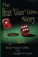 "The Brian ""Gibbs"" Glaze Story"