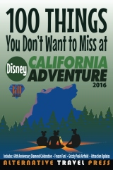 100 Things You Don't Want to Miss at Disney California Adventure 2016