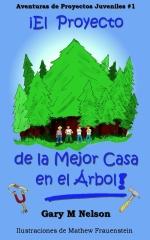 ¡El Proyecto De  La Mejor  Casa en el Árbol!