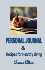 Personal Journal &  Recipes For Healthy Living