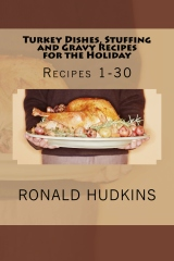 Turkey Dishes, Stuffing and Gravy Recipes for the Holiday