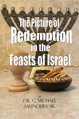 The Picture of Redemption in the Feasts of Israel
