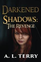 Darkened Shadows: The Revenge