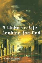 A Wake In Life Looking For God
