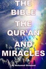 The Bible, The Quran, and Miracles
