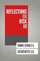 Reflections on Risk III