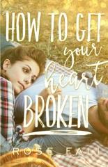 How to Get Your Heart Broken