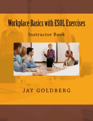 Workplace Basics with ESOL Exercises: Instructor Book