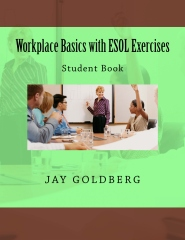 Workplace Basics with ESOL Exercises: Student Book