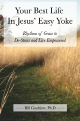 Your Best Life In Jesus' Easy Yoke