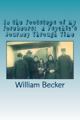 In the Footsteps of my Forebears:  A Psychic's Journey Through Time