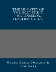 The Ministry of the Holy Spirit - (Counselor, Teacher, Guide)