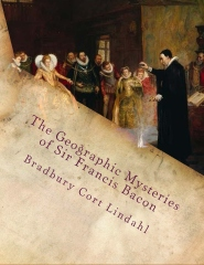 The Geographic Mysteries of Sir Francis Bacon