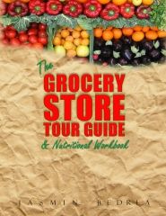 The Grocery Store Tour Guide & Nutritional Workbook