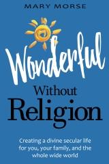 Wonderful Without Religion