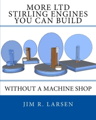 More LTD Stirling Engines You Can Build Without a Machine Shop