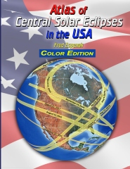 Atlas of Central Solar Eclipses in the USA - Color Edition