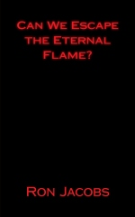 Can We Escape the Eternal Flame?