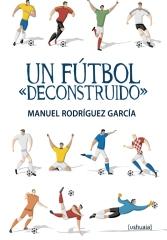 """Un fútbol """"deconstruido"""""""