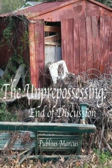 The Unprepossessing: End of Discussion