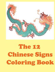 The 12 Chinese Signs Coloring Book