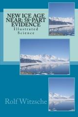New Ice Age Near: 58-Part Evidence