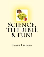 Science, the Bible & Fun!