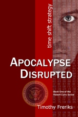 Apocalypse Disrupted: time shift strategy