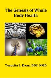 The Genesis of Whole Body Health