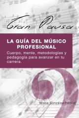 GRAN PAUSA: La guia del musico profesional