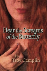 Hear the Screams of the Butterfly