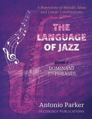 The Language Of Jazz - Book 2 Dominant 7th Phrases