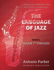 The Language Of Jazz - Book 3 Major 7th Phrases