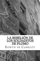 La rebelión de los soldaditos de plomo